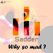 Why So Mad ?