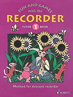 Fun and Games with the Recorder: Descant Tutor Book 1