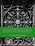 Vol IV Comprehensive Enochian Dictionary and Lexicon; being the squares of the Enochian Matrix