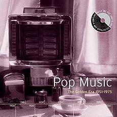 Pop Music: The Golden Era 1951-1975