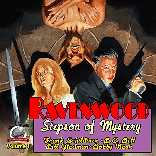 Ravenwood     Stepson of Mystery, Volume 1              By:                                                                                                                                 Frank Schildiner,                                                                                        B.C. Bell,                                                                                        Bill Gladman,                   and others                          Narrated by:                                                                                                                                 Bob Kern                      Length: 7 hrs and 40 mins     Not rated yet     Overall 0.0