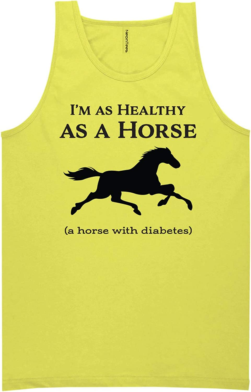 I'm As Healthy As A Horse Neon Tank Top