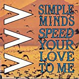 Simple Minds - Speed Your Love To Me (1984)