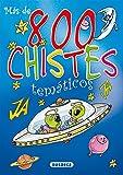 Mas De 8000 Chistres Tematicos (Chistes, Curiosidades, Acertijos)