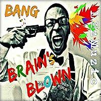 Brain's Blown