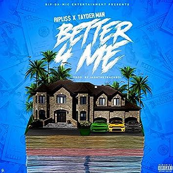 Better 4 me (feat. Tayder Man)