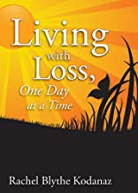 Living with Loss: One Day at a Time