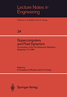 Supercomputers and Fluid Dynamics: Proceedings of the First Nobeyama Workshop September 3–6, 1985