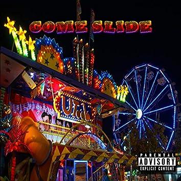 Come Slide