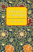 Pavilion of Women: A Novel of Live in the Woman's Quarters by Buck, Pearl S. (2000) Paperback