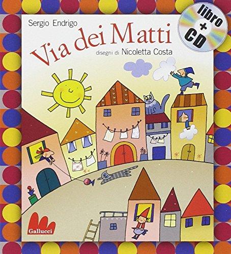 Via dei Matti. Ediz. illustrata. Con CD Audio