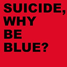 Best suicide why be blue Reviews
