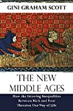 The New Middle Ages: How the Growing Inequalities Between Rich and Poor Threaten Our Way of Life