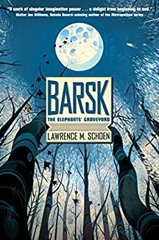 Barsk: The Elephants' Graveyard by [Lawrence M. Schoen]