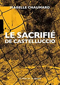 Le Sacrifié de Castelluccio par Isabelle Chaumard