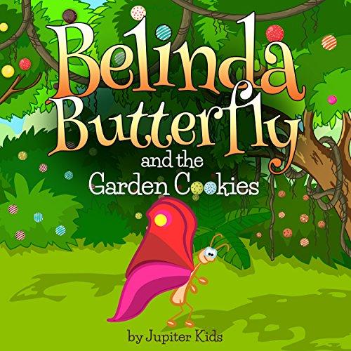 Belinda Butterfly and the Garden Cookies audiobook cover art