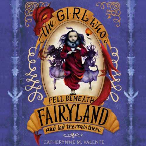 The Girl Who Fell Beneath Fairyland and Led the Revels There audiobook cover art