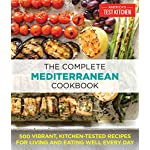 Health Shopping The Complete Mediterranean Cookbook: 500 Vibrant, Kitchen-Tested Recipes for Living