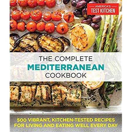 Health Shopping The Complete Mediterranean Cookbook: 500 Vibrant, Kitchen-Tested Recipes for Living and Eating Well Every Day (The…