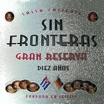 Sin Fronteras - Gran Reserva, Diez Anos