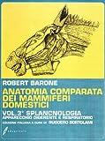 Anatomia comparata dei mammiferi domestici. Splancnologia: apparecchio digerente, apparecchio respiratorio (Vol. 3)