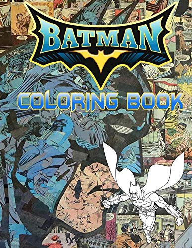 Batman Coloring Book: Bring Batman into life by your creativity and imagination