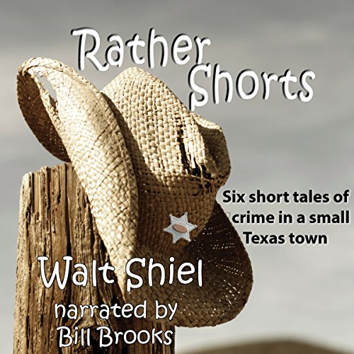 Rather Shorts: Six Short Tales of Crime in a Small Texas Town audiobook cover art