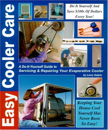Easy Cooler Care: A Self Help Guide to Servicing and Repairing Your Evaporative Cooler