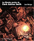 Les Mondes perdus de Clark Ashton Smith