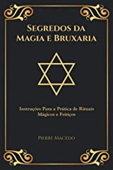 Segredos da Magia e Bruxaria: Instruções Para a Prática de Rituais Mágicos e Feitiços (Edição Capa Especial) Capa comum