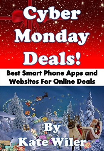 Cyber Monday Deals!: Best Smart Phone Apps and Websites for Online Deals (English Edition)