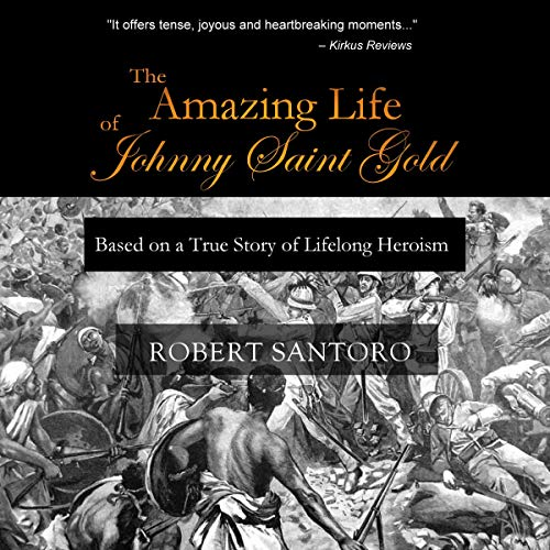 The Amazing Life of Johnny Saint Gold audiobook cover art