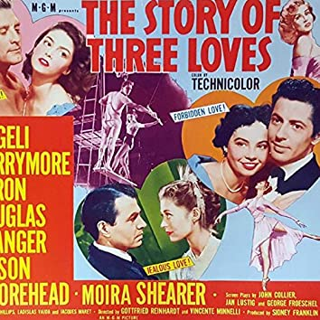 """The Story of Three Loves Suite (From """"The Story of Three Loves"""" Original Soundtrack)"""