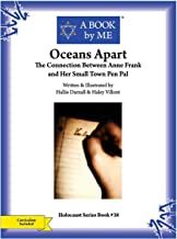 Oceans Apart: The Connection between Anne Frank and Her Small Town Pen Pal (A BOOK by ME)