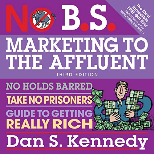Page de couverture de No B.S. Marketing to the Affluent