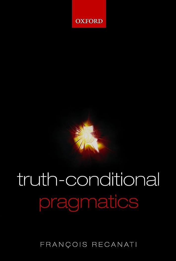 却下するバング却下するTruth-Conditional Pragmatics