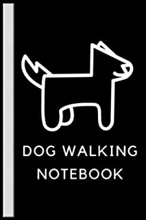 Dog Walking Notebook: Notebook Journal for Writing Notes. Perfect gifts Notebook Journal, Diary Dog Walking Notebook