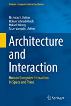 Architecture and Interaction: Human Computer Interaction in Space and Place (Human–Computer Interaction Series)