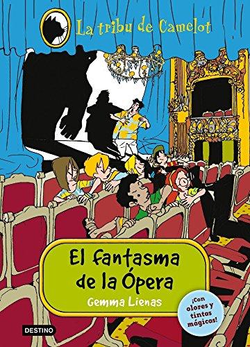 El fantasma de la ópera: La Tribu de Camelot III. Con olores y tintas mágicas