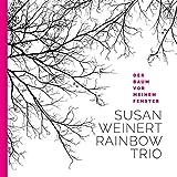 Songtexte von Susan Weinert Rainbow Trio - Der Baum vor meinem Fenster