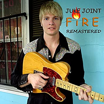 Juke Joint Fire (Remastered)