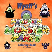 Wyatt's Halloween Monster Party Coloring Book: Personalized Books for Children