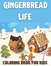 Gingerbread Life coloring Book For Kids: A Coloring Book With Fun, Easy, and Relaxing Gingerbread Life Coloring Pages Book...
