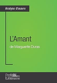 L'Amant de Marguerite Duras (Analyse approfondie): Approfondissez votre lecture des romans classiques et modernes avec Profil-Litteraire.fr (French Edition)