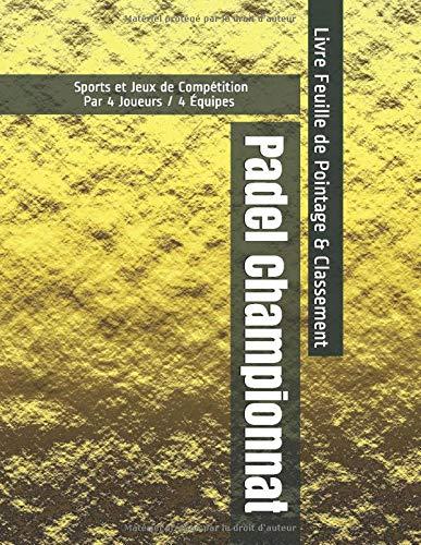 Padel Championnat - Sports et Jeux de Compétition - Par 4