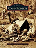 Camp Roberts (Images of America) (English Edition)