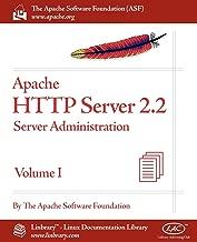 Apache HTTP Server 2.2 Official Documentation - Volume I. Server Administration