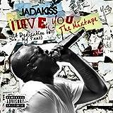 Songtexte von Jadakiss - I Love You (A Dedication to My Fans): The Mixtape