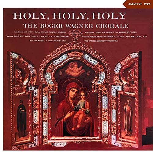 The Roger Wagner Chorale, The Capitol Symphony Orchestra, Rober Wagner