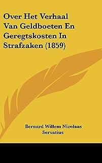 Over Het Verhaal Van Geldboeten En Geregtskosten in Strafzaken (1859)